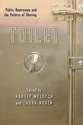 Toilet By Molotch, Harvey (EDT)/ Noren, Laura (EDT)